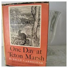 One Day At Teton Marsh 1947 1st Edition Book with Woodcuts