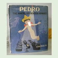 Pedro The Angel of Olvera Street 1st Edition 1946  California classic