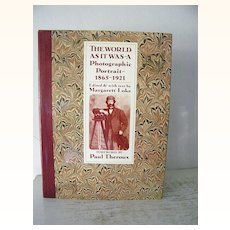 1st Edition ~ The World As It Was A Photos  1865-1921