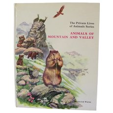 Animals of Mountain and Valley . 1st Edition. The Private Lives of Animals Series