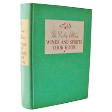 Ida Bailey Allen's Wines and Spirits Cook Book 1934  *  1st Edition