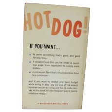 The New Hotdog Cookbook by Mettja C. Roate * First Edition 1968