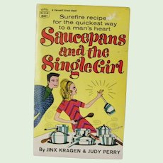 Saucepans and the Single Girl by Jinx Kragen & Judy Perry, 5th printing 1969