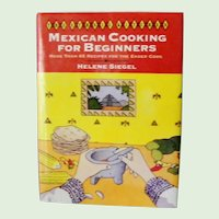 Mexican Cooking for Beginners More than 65 Recipes by Helene Siegel