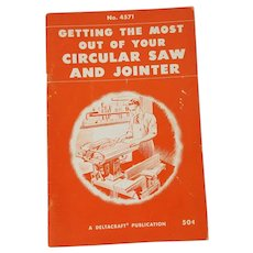 Getting the Most out of Your Circular saw and Jointer, A Deltacraft Publication; No. 4571, 1949