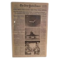 """The New York Times, Wednesday April 15, 1981 Columbia Returns: Shuttle Era Opens """"Fliers Emerge Elated"""""""