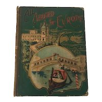 All Aboard For Europe by Rev. D. C. Eddy Pub. M. A. Donohue & Co. c.1902