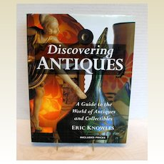 """Book: """"Discovering Antiques: A Guide to the World of Antiques & Collectibles"""""""