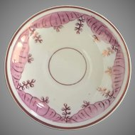 Luster Cup Plate / Saucer - ca: 1800's