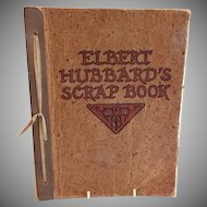 "Vintage Roycrofters ""Elbert Hubbard's Scrap Book"", Copyrighted 1923 & 1928"