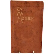 """Vintage """"To My Mother"""" Book of Poetry compiled by Wallace and Frances Rice, Copyright 1912"""