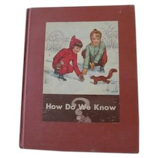 Vintage Childs School Book HOW DO WE KNOW~1945 Basic Studies Science~Scott Foresman