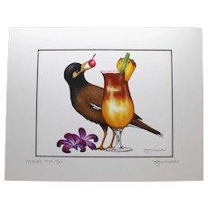 Myna's Mai Tai - Birds on Prints Signed Print by Don McMahon