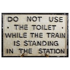 Do Not Use Toilet While Train In Station Metal Sign
