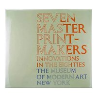 Seven Master Print-Makers Innovations In the Eighties - The Museum of Modern Art New York - Riva Castleman