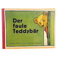 "1930's German vintage children's book, ""The Lazy Teddy Bear"", with beautiful illustrations"