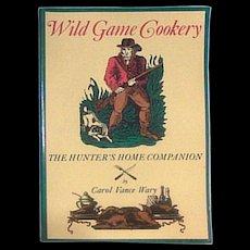 1984 Wild Game Cookery Cookbook Woodstock VT