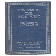 Pioneers of the Wild West - High Lights of History Series