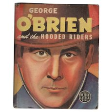 George O'Brien and the Hooded Riders - Whitman Big-Little Book