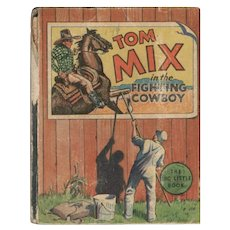 Tom Mix in the Fighting Cowboy Whitman Big-Little Book