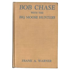 Bob Chase with the Big Moose Hunters