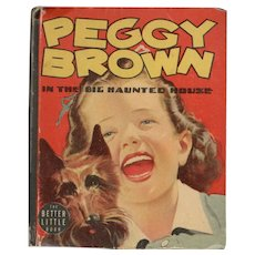 Peggy Brown in the Big Haunted House - Whitman Big Little Book