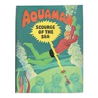 Aquaman Scourge of the Sea - Whitman Big Little Book