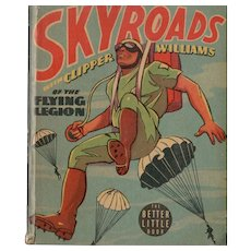 Skyroads with Clipper Williams of the Flying Legion Big-Little Book