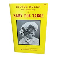 Silver Queen The Fabulous Story of Baby Doe Tabor by Caroline Bancroft