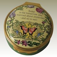 Halcyon Days Enamel Box Today is the Tomorrow You Worried About Yesterday