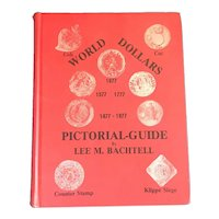 World Dollars 1477-1877 Pictorial Guide by Bachtell, 1974 1st Ed.
