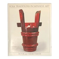 """""""Folk Traditions in Japanese Art"""" by Hauge , First Ed , HC DJ 1st Printing"""