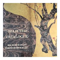"""""""Selected Catalogue"""" MOA and Hakone Museum,  Japanese Art Collection Exhibit 1982"""