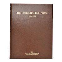 The Broomhandle Pistol 1896-1936 Wayne Erickson & Charles E Pate First Edition