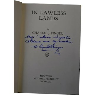 In Lawless Lands by Charles Finger Mitchell Kennerley 1924 Hardback  Signed