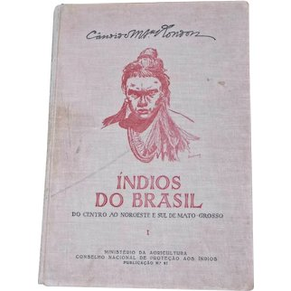 Indios Do Brasil Volume I 1946 Hardback