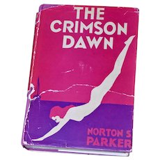 Crimson Dawn Norton S Parker Lincoln Mac Veagh 1930 HB DJ