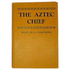 The Aztec Chief by Marie De S. Canavarro