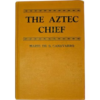 The Aztec Chief by Marie De S. Canavarro
