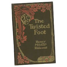 The Twisted Foot - by Henry Milner Rideout 1st Edition