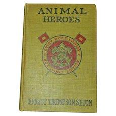 Animal Heroes Ernest Thompson Seton HB Boy Scouts 1905