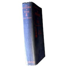 The Finder of Fire Francis Rolt-Wheeler HB 1927 Appleton 1st