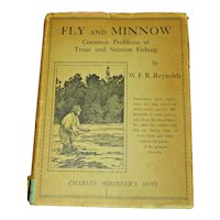 Fly and Minnow W.F.R. Reynolds Scribners HB DJ 1930