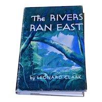 Rivers Ran East Leonard Clark HB DJ Funk Wagnalls 1953