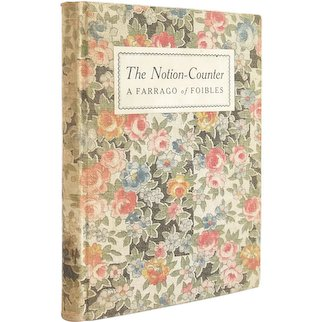 The Notion-Counter: A Farrago of Foibles Being Notes About Nothing - decorative books from 1922 - Free US Shipping