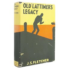 Old Lattimer's Legacy - vintage J.S. Fletcher mystery novel from 1929 with original jacket - Free US Shipping