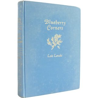 Blueberry Corners - scarce first edition children's book by Lois Lenski from 1940 - Free US Shipping