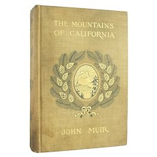 The Mountains of California - illustrated antiquarian John Muir reference from 1911 with beautiful decorative cover - Free US Shipping