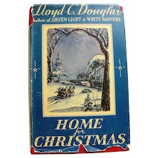 CHARMING Vintage 1930s Christmas Book,Home for Christmas by Lloyd C Douglas Illustrated by David Hendrickson,Beautiful Holiday Story Book