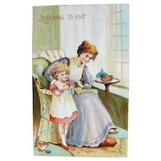 BEAUTIFUL Antique Postcard,Learning To Knit, Sweet Picture of Little Girl and Mother Teaching How To Knit,Collectible Postcards